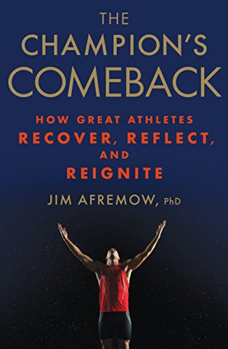 The Champion's Comeback: How Great Athletes Recover, Reflect, and Re-Ignite de Rodale Press Inc.