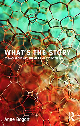 What's the Story: Essays about art, theater and storytelling de Routledge