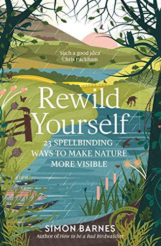 Rewild Yourself: 23 Spellbinding Ways to Make Nature More Visible de Simon And Schuster