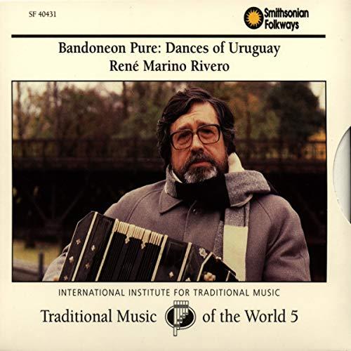 Traditional Music of the World, Vol. 5: Bandoneon Pure: Dances of Uruguay de Smithsonian Folkways