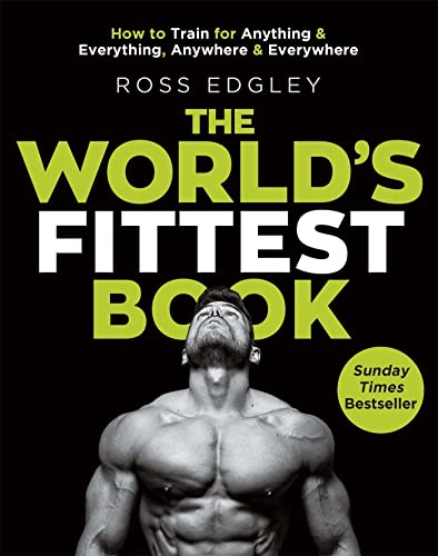 The World's Fittest Book: The Sunday Times Bestseller from the Strongman Swimmer de Sphere