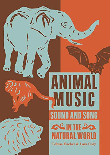 Animal Music: Sound and Song in the Natural World (Mit Press) de Strange Attractor Press