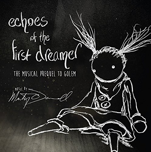 Echoes of the First Dreamer: The Musical Prequel To Golem de Sumthing Else