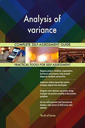 Analysis of variance All-Inclusive Self-Assessment - More than 670 Success Criteria, Instant Visual Insights, Comprehensive Spreadsheet Dashboard, Auto-Prioritized for Quick Results de The Art of Service