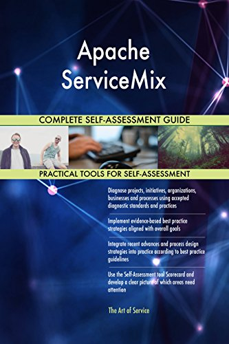 Apache ServiceMix All-Inclusive Self-Assessment - More than 660 Success Criteria, Instant Visual Insights, Comprehensive Spreadsheet Dashboard, Auto-Prioritized for Quick Results de The Art of Service