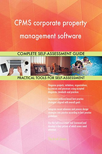 CPMS corporate property management software All-Inclusive Self-Assessment - More than 640 Success Criteria, Instant Visual Insights, Spreadsheet Dashboard, Auto-Prioritized for Quick Results de The Art of Service