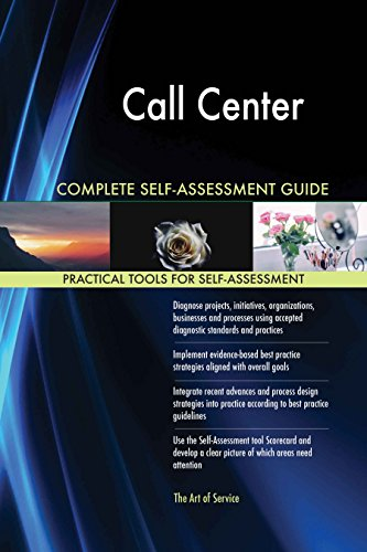 Call Center All-Inclusive Self-Assessment - More than 710 Success Criteria, Instant Visual Insights, Comprehensive Spreadsheet Dashboard, Auto-Prioritized for Quick Results de The Art of Service