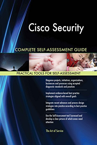 Cisco Security All-Inclusive Self-Assessment - More than 620 Success Criteria, Instant Visual Insights, Comprehensive Spreadsheet Dashboard, Auto-Prioritized for Quick Results de The Art of Service