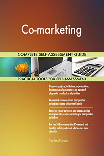 Co-marketing All-Inclusive Self-Assessment - More than 710 Success Criteria, Instant Visual Insights, Comprehensive Spreadsheet Dashboard, Auto-Prioritized for Quick Results de The Art of Service