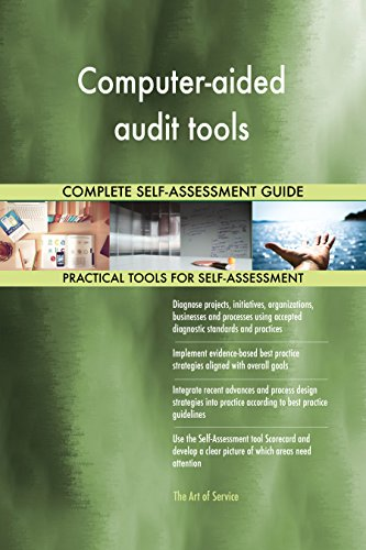 Computer-aided audit tools All-Inclusive Self-Assessment - More than 660 Success Criteria, Instant Visual Insights, Comprehensive Spreadsheet Dashboard, Auto-Prioritized for Quick Results de The Art of Service