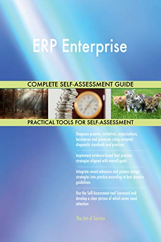 ERP Enterprise All-Inclusive Self-Assessment - More than 700 Success Criteria, Instant Visual Insights, Comprehensive Spreadsheet Dashboard, Auto-Prioritized for Quick Results de The Art of Service