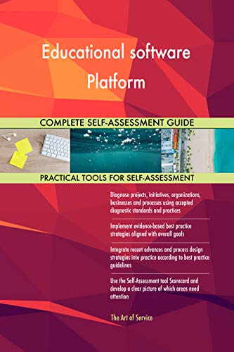 Educational software Platform All-Inclusive Self-Assessment - More than 700 Success Criteria, Instant Visual Insights, Comprehensive Spreadsheet Dashboard, Auto-Prioritized for Quick Results de The Art of Service