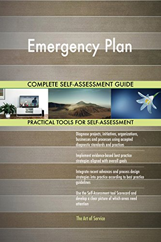 Emergency Plan All-Inclusive Self-Assessment - More than 690 Success Criteria, Instant Visual Insights, Comprehensive Spreadsheet Dashboard, Auto-Prioritized for Quick Results de The Art of Service