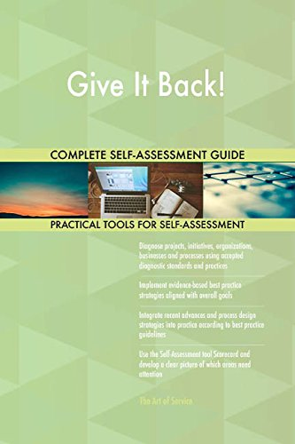 Give It Back! All-Inclusive Self-Assessment - More than 670 Success Criteria, Instant Visual Insights, Comprehensive Spreadsheet Dashboard, Auto-Prioritized for Quick Results de The Art of Service