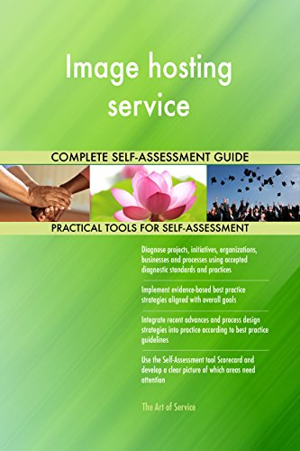 Image hosting service All-Inclusive Self-Assessment - More than 660 Success Criteria, Instant Visual Insights, Comprehensive Spreadsheet Dashboard, Auto-Prioritized for Quick Results de The Art of Service