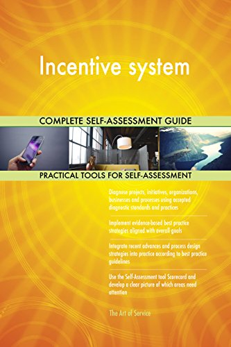 Incentive system All-Inclusive Self-Assessment - More than 700 Success Criteria, Instant Visual Insights, Comprehensive Spreadsheet Dashboard, Auto-Prioritized for Quick Results de The Art of Service