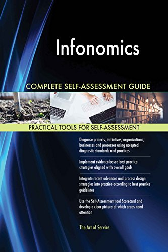 Infonomics All-Inclusive Self-Assessment - More than 620 Success Criteria, Instant Visual Insights, Comprehensive Spreadsheet Dashboard, Auto-Prioritized for Quick Results de The Art of Service