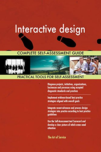 Interactive design All-Inclusive Self-Assessment - More than 720 Success Criteria, Instant Visual Insights, Comprehensive Spreadsheet Dashboard, Auto-Prioritized for Quick Results de The Art of Service