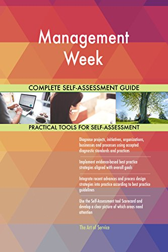 Management Week All-Inclusive Self-Assessment - More than 650 Success Criteria, Instant Visual Insights, Comprehensive Spreadsheet Dashboard, Auto-Prioritized for Quick Results de The Art of Service