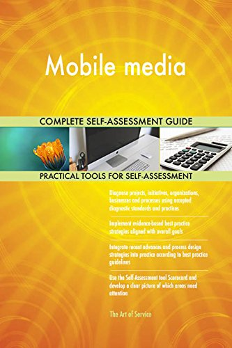 Mobile media All-Inclusive Self-Assessment - More than 660 Success Criteria, Instant Visual Insights, Comprehensive Spreadsheet Dashboard, Auto-Prioritized for Quick Results de The Art of Service