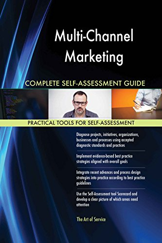Multi-Channel Marketing All-Inclusive Self-Assessment - More than 620 Success Criteria, Instant Visual Insights, Comprehensive Spreadsheet Dashboard, Auto-Prioritized for Quick Results de The Art of Service