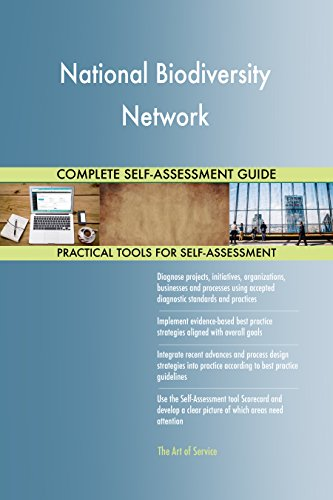 National Biodiversity Network All-Inclusive Self-Assessment - More than 660 Success Criteria, Instant Visual Insights, Comprehensive Spreadsheet Dashboard, Auto-Prioritized for Quick Results de The Art of Service