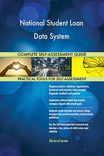 National Student Loan Data System All-Inclusive Self-Assessment - More than 710 Success Criteria, Instant Visual Insights, Comprehensive Spreadsheet Dashboard, Auto-Prioritized for Quick Results de The Art of Service