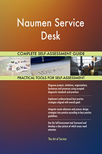 Naumen Service Desk All-Inclusive Self-Assessment - More than 680 Success Criteria, Instant Visual Insights, Comprehensive Spreadsheet Dashboard, Auto-Prioritized for Quick Results de The Art of Service
