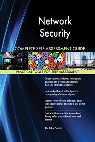 Network Security All-Inclusive Self-Assessment - More than 640 Success Criteria, Instant Visual Insights, Comprehensive Spreadsheet Dashboard, Auto-Prioritized for Quick Results de The Art of Service