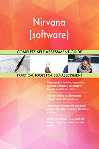 Nirvana (software) All-Inclusive Self-Assessment - More than 690 Success Criteria, Instant Visual Insights, Comprehensive Spreadsheet Dashboard, Auto-Prioritized for Quick Results de The Art of Service