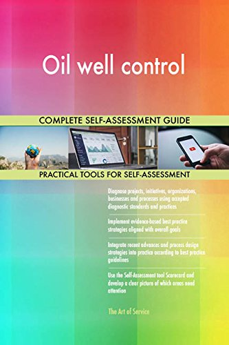 Oil well control All-Inclusive Self-Assessment - More than 690 Success Criteria, Instant Visual Insights, Comprehensive Spreadsheet Dashboard, Auto-Prioritized for Quick Results de The Art of Service