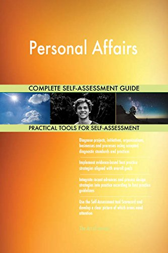 Personal Affairs All-Inclusive Self-Assessment - More than 700 Success Criteria, Instant Visual Insights, Comprehensive Spreadsheet Dashboard, Auto-Prioritized for Quick Results de The Art of Service