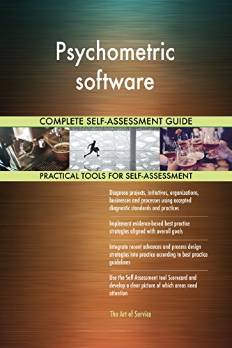 Psychometric software All-Inclusive Self-Assessment - More than 710 Success Criteria, Instant Visual Insights, Comprehensive Spreadsheet Dashboard, Auto-Prioritized for Quick Results de The Art of Service