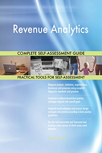 Revenue Analytics All-Inclusive Self-Assessment - More than 670 Success Criteria, Instant Visual Insights, Comprehensive Spreadsheet Dashboard, Auto-Prioritized for Quick Results de The Art of Service
