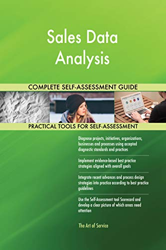 Sales Data Analysis All-Inclusive Self-Assessment - More than 700 Success Criteria, Instant Visual Insights, Comprehensive Spreadsheet Dashboard, Auto-Prioritized for Quick Results de The Art of Service