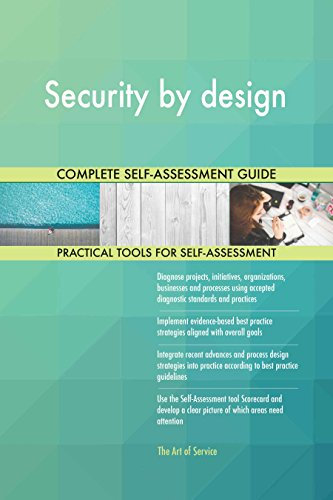 Security by design All-Inclusive Self-Assessment - More than 640 Success Criteria, Instant Visual Insights, Comprehensive Spreadsheet Dashboard, Auto-Prioritized for Quick Results de The Art of Service