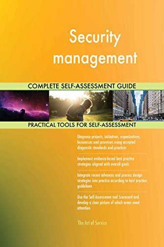 Security management All-Inclusive Self-Assessment - More than 640 Success Criteria, Instant Visual Insights, Comprehensive Spreadsheet Dashboard, Auto-Prioritized for Quick Results de The Art of Service