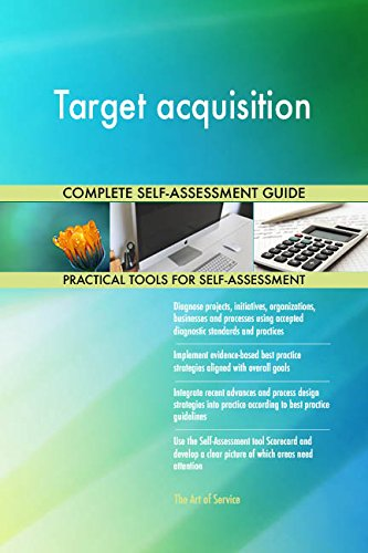 Target acquisition All-Inclusive Self-Assessment - More than 660 Success Criteria, Instant Visual Insights, Comprehensive Spreadsheet Dashboard, Auto-Prioritized for Quick Results de The Art of Service