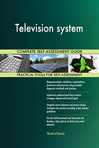 Television system All-Inclusive Self-Assessment - More than 690 Success Criteria, Instant Visual Insights, Comprehensive Spreadsheet Dashboard, Auto-Prioritized for Quick Results de The Art of Service