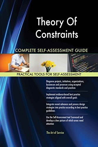 Theory Of Constraints All-Inclusive Self-Assessment - More than 620 Success Criteria, Instant Visual Insights, Comprehensive Spreadsheet Dashboard, Auto-Prioritized for Quick Results de The Art of Service