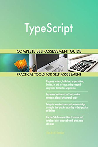 TypeScript All-Inclusive Self-Assessment - More than 710 Success Criteria, Instant Visual Insights, Comprehensive Spreadsheet Dashboard, Auto-Prioritized for Quick Results de The Art of Service