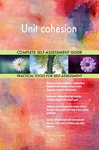 Unit cohesion All-Inclusive Self-Assessment - More than 650 Success Criteria, Instant Visual Insights, Comprehensive Spreadsheet Dashboard, Auto-Prioritized for Quick Results de The Art of Service