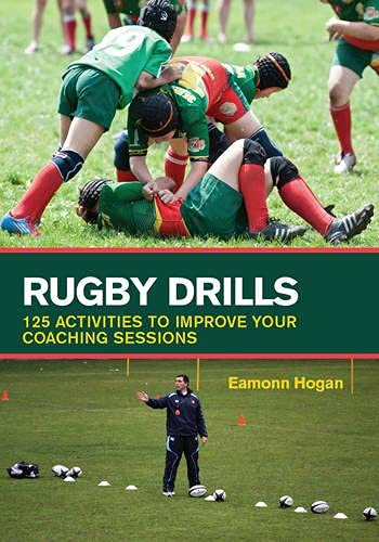 Rugby Drills: 125 Activities to Improve Your Coaching Sessions de The Crowood Press Ltd