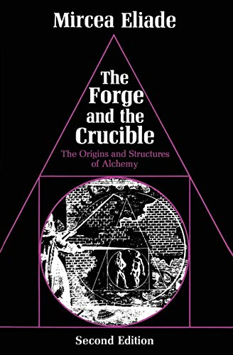 The Forge and the Crucible: The Origins and Structure of Alchemy: Origins and Structures of Alchemy de The University of Chicago Press