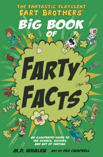 The Fantastic Flatulent Fart Brothers' Big Book of Farty Facts: An Illustrated Guide to the Science, History, and Art of Farting (Humorous reference ... Fantastic Flatulent Fart Brothers' Fun Facts) de Top Floor Books