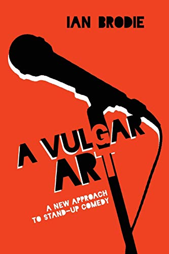Vulgar Art: A New Approach to Stand-Up Comedy (Folklore Studies in a Multicultural World Series) de University Press of Mississippi