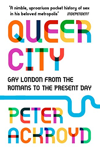 Queer City: Gay London from the Romans to the Present Day de Vintage