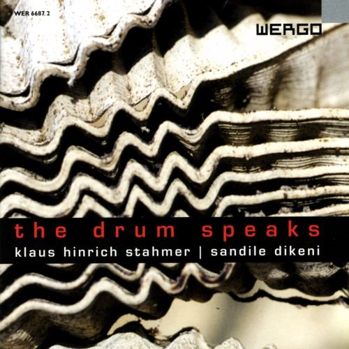 Stahmer/Dikeni : The Drum Speaks de Wergo World