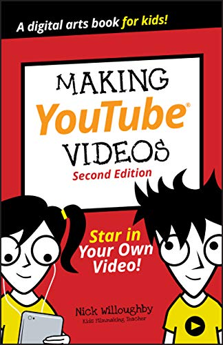 Making YouTube Videos: Star in Your Own Video! (Dummies Junior) de Wiley John + Sons