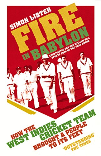 Fire in Babylon: How the West Indies Cricket Team Brought a People to its Feet de Yellow Jersey